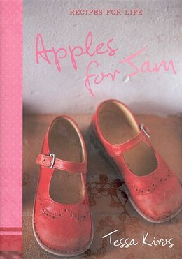 Book Apples For Jam: Recipes For Life by Kiros, Tessa