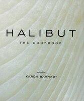 Halibut: The Cookbook