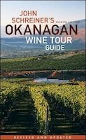 John Schreiner's Okanagan Wine Tour Guide
