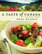 A Taste Of Canada: A Culinary Journey