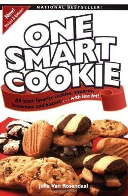 Book One Smart Cookie: All Your Favourite Cookies, Squares, Brownies And Biscotti... With Less Fat by Julie Rosendaal
