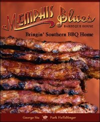 Book Memphis Blues Barbeque House: The Cookbook Bringing Southern BBQ Home by George Siu