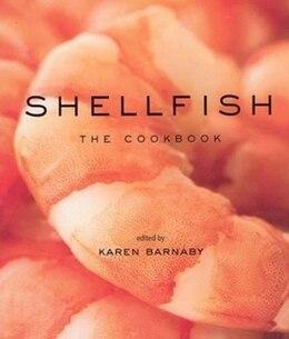 Book Shellfish: The Cookbook by Karen Barnaby