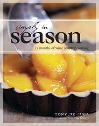 Simply in Season: 12 Months of Wine Country Cooking