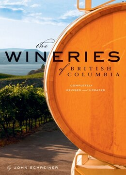 Book The Wineries of British Columbia by John Schreiner