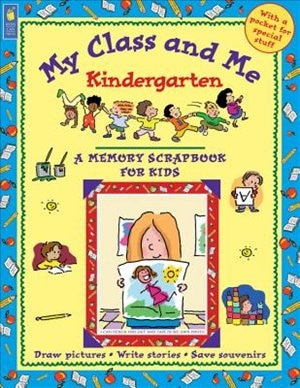 My Class and Me: Kindergarten by Mary Beth Leatherdale