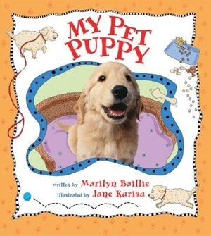 My Pet Puppy by Marilyn Baillie