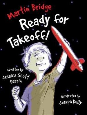 Martin Bridge: Ready for Takeoff! by Jessica Scott Kerrin