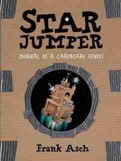 Star Jumper: Journal of a Cardboard Genius by Frank Asch
