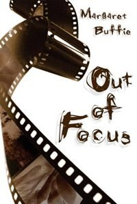 Book Out of Focus by Margaret Buffie