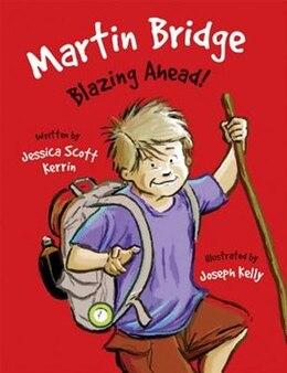 Book Martin Bridge: Blazing Ahead! by Jessica Scott Kerrin