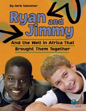 Ryan and Jimmy: And the Well in Africa That Brought Them Together by Herb Shoveller