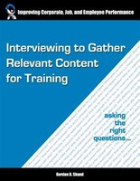 Interviewing to Gather Relevant Content for Training: Asking the right questions