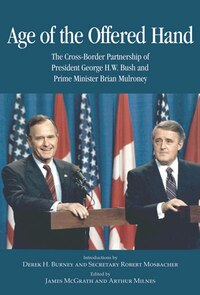 Age of the Offered Hand: The Cross-Border Partnership Between President George H.W. Bush and Prime…