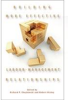 Building More Effective Labour-Management Relationships