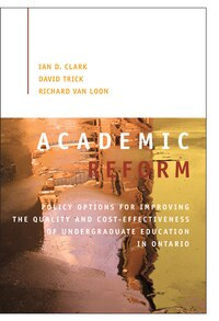 Academic Reform: Policy Options for Improving the Quality and Cost-effectiveness of Undergraduate…
