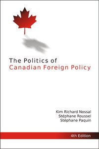 The Politics of Canadian Foreign Policy, 4th Edition