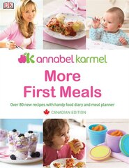 More First Meals Canadian Edition: Over 80 Recipes With Handy Food Diary and Meal Planner