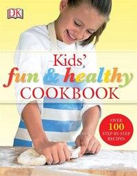 Kids' Fun And Healthy Cookbook