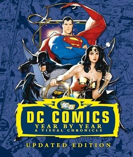 Book Dc Comics Year By Year A Visual Chronicle by Dorling Dk