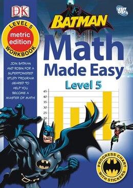 Book Math Made Easy Batman Level 5 by Dorling Kindersley