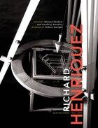 Richard Henriquez: Selected Works 1964 - 2005
