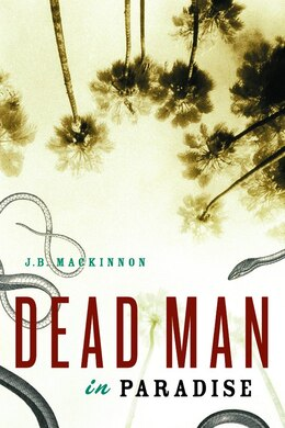 Book Dead Man in Paradise by J.B. MacKinnon