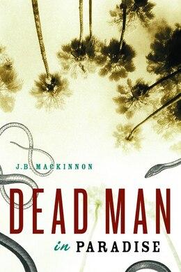 Book Dead Man in Paradise by J.B. MacKinnon