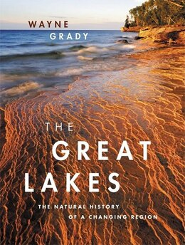 Book The Great Lakes: The Natural History of a Changing Region by Wayne Grady