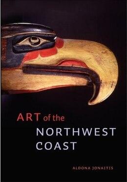 Book Art of the Northwest Coast by Aldona Jonaitis