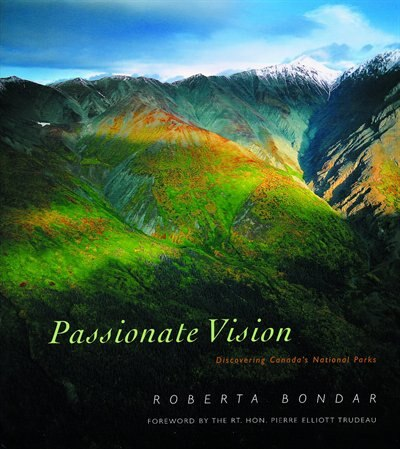 Passionate Vision: Discovering Canada's National Parks by Roberta Bondar