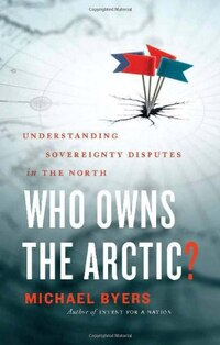 Who Owns the Arctic?: Understanding Sovereignty Disputes in the NorthUnderstanding Sovereignty and…