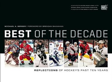 best of the decade reflections of hockeys past ten years