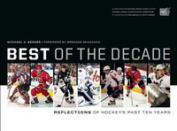 Best of the Decade: Reflections of Hockeys Past Ten Years