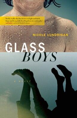 Book Glass Boys: A novel by Nicole Lundrigan