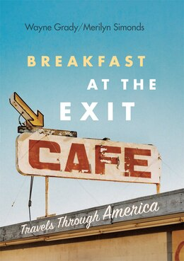Book Breakfast at the Exit Café: Travels Through America by Wayne Grady