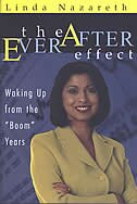 The Ever After Effect: Waking Up From Boom by Linda Nazareth