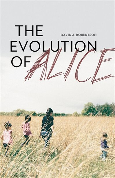 The Evolution of Alice by David A. Robertson