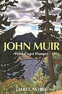 John Muir: West Coast Pioneer by Daryl Ashby