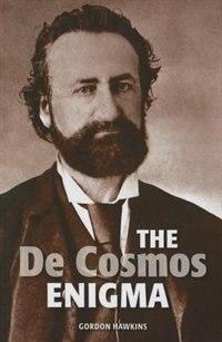 The De Cosmos Enigma