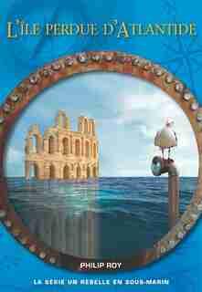 L'ile Perdue D'atlantide by Philip Roy
