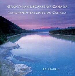 Book Grand Landscapes of Canada -- Les Grands Paysages du Canada by J. Kraulis