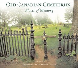 Book Old Canadian Cemeteries: Places Of Memory by Jane Irwin