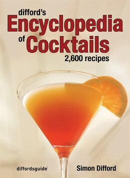 Book Difford's Encyclopedia Of Cocktails: 2600 Recipes by Simon Difford