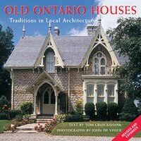 Old Ontario Houses: Traditions in Local Architecture