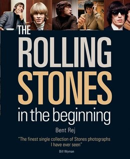 Book The Rolling Stones: In the Beginning by Bent Rej