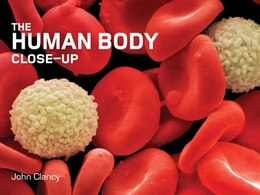 Book The Human Body Close-Up by John Clancy