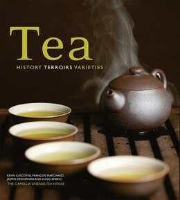 Book Tea: History, Terroirs, Varieties by Kevin Gascoyne