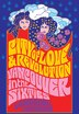 City of Love and Revolution: Vancouver in the Sixties by Lawrence Aronsen