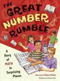 The Great Number Rumble: A Story of Math in Surprising Places by Cora Lee